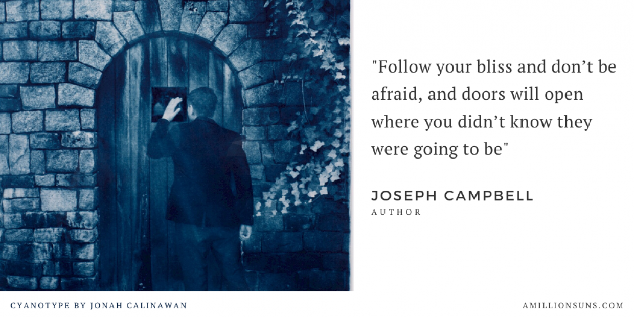 follow your bliss inspirational quote from Joseph Campbell with Jonah Calinawan cyanotype illustration