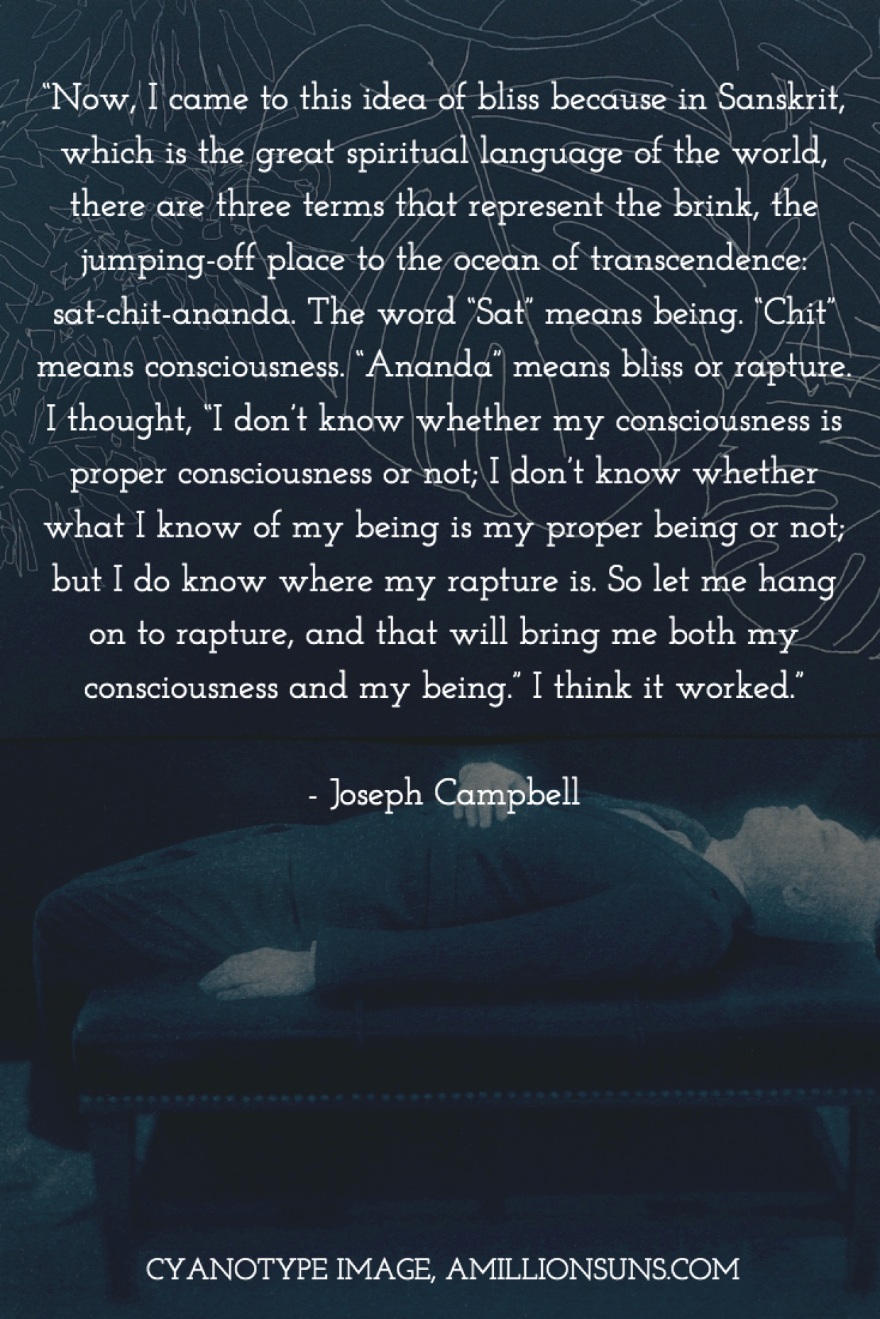 Joseph Campbell quote origin of follow your bliss sat chit ananda